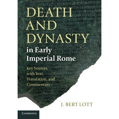 Death and Dynasty in Early Imperial Rome: Key Sources, with Text, Translation, and Commentary