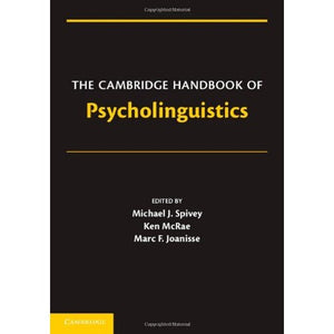 The Cambridge Handbook of Psycholinguistics (Cambridge Handbooks in Psychology)