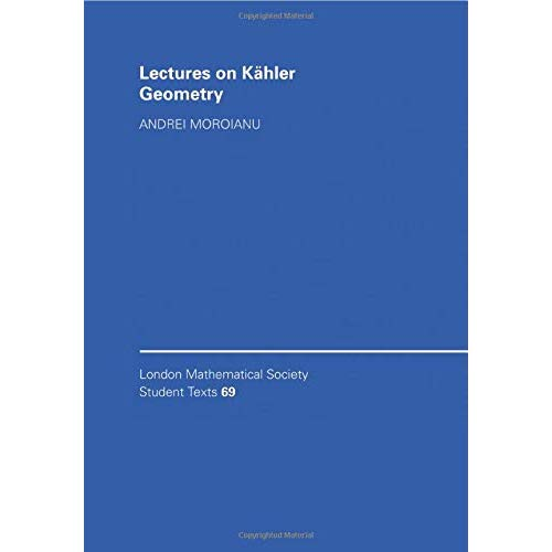 Lectures on Kähler Geometry (London Mathematical Society Student Texts)