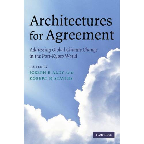 Architectures for Agreement: Addressing Global Climate Change in the Post-Kyoto World