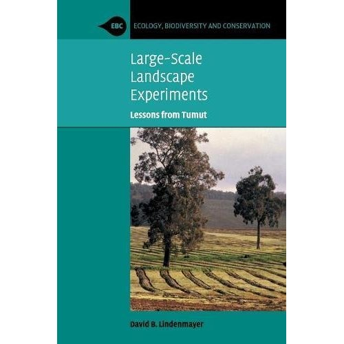 Large-Scale Landscape Experiments: Lessons from Tumut (Ecology, Biodiversity and Conservation)