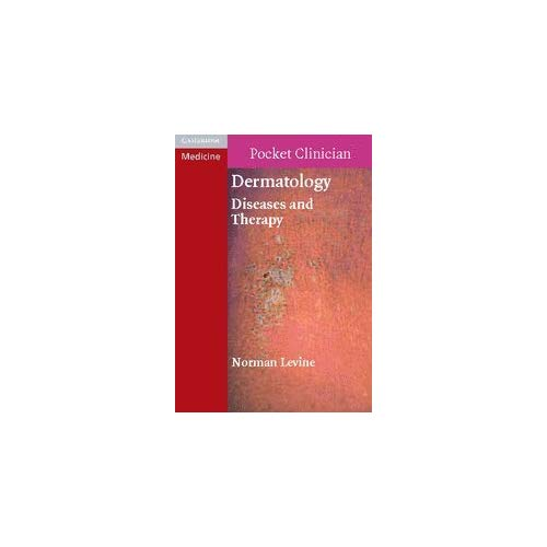 Dermatology: Diseases and Therapy (Cambridge Pocket Clinicians)