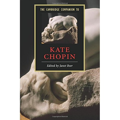 The Cambridge Companion to Kate Chopin (Cambridge Companions to Literature)