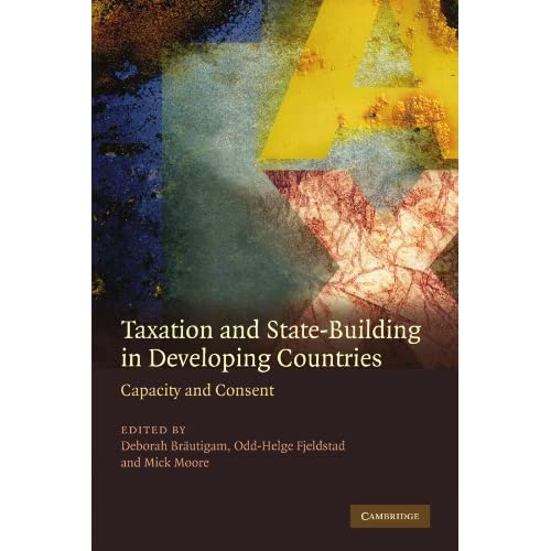 Taxation and State-Building in Developing Countries: Capacity and Consent