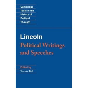 Lincoln Political Writings and Speeches (Cambridge Texts in the History of Political Thought)