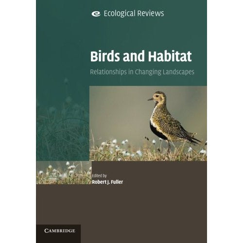 Birds and Habitat: Relationships in Changing Landscapes (Ecological Reviews)