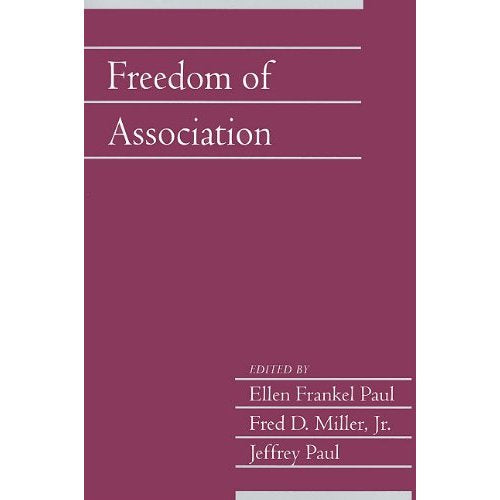 Freedom of Association: Volume 25, Part 2 (Social Philosophy and Policy)