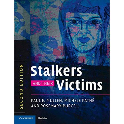 Stalkers and their Victims (Cambridge Medicine (Paperback))