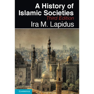 A History Islamic Societies 3e Lapidus Cambridge University Press 9780521732970