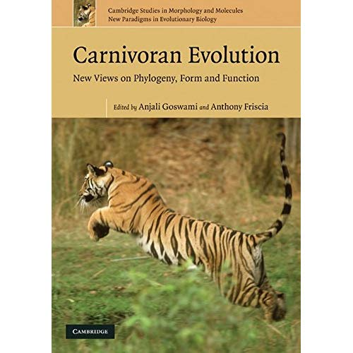 Carnivoran Evolution: New Views on Phylogeny, Form and Function (Cambridge Studies in Morphology and Molecules: New Paradigms in Evolutionary Bio)