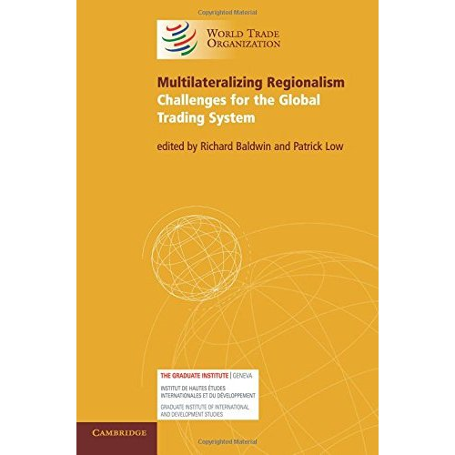 Multilateralizing Regionalism: Challenges for the Global Trading System (World Trade Organization)