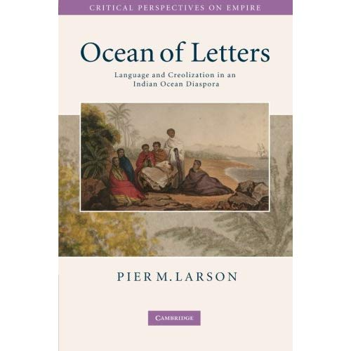 Ocean of Letters: Language and Creolization in an Indian Ocean Diaspora (Critical Perspectives on Empire)
