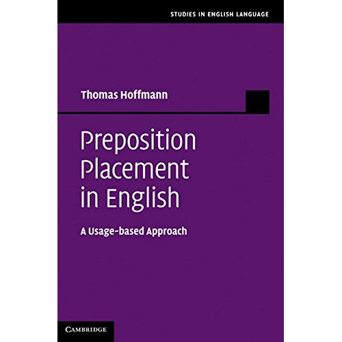 Preposition Placement in English: A Usage-based Approach (Studies in English Language)