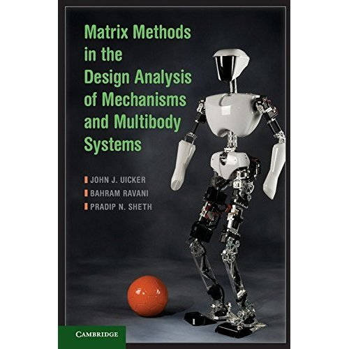 Matrix Methods in the Design Analysis of Mechanisms and Multibody Systems