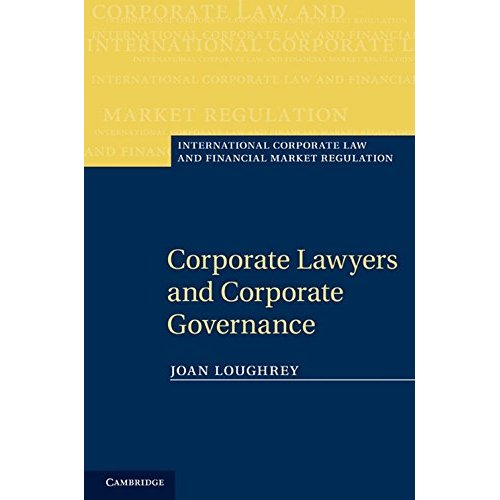 Corporate Lawyers and Corporate Governance (International Corporate Law and Financial Market Regulation)