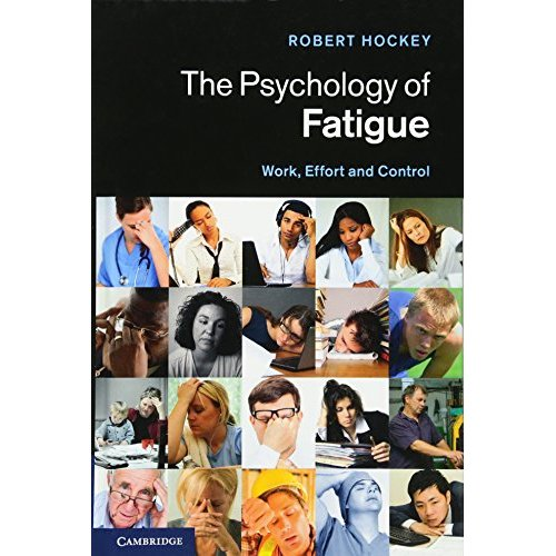 The Psychology of Fatigue: Work, Effort and Control