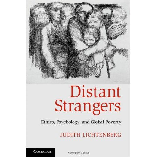 Distant Strangers: Ethics, Psychology, and Global Poverty
