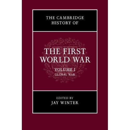 The Cambridge History of the First World War: Volume 1