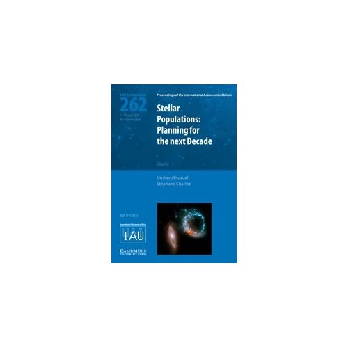 Stellar Populations (IAU S262): Planning for the Next Decade (Proceedings of the International Astronomical Union Symposia and Colloquia)