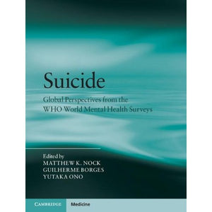 Suicide: Global Perspectives from the WHO World Mental Health Surveys (Cambridge Medicine)