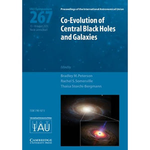 Co-evolution of Central Black Holes and Galaxies (IAU S267) (Proceedings of the International Astronomical Union Symposia and Colloquia)
