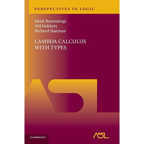 Lambda Calculus with Types (Perspectives in Logic)
