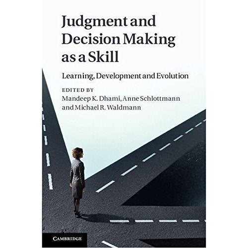 Judgment and Decision Making as a Skill: Learning, Development and Evolution