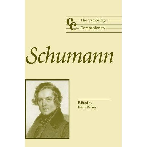 The Cambridge Companion to Schumann (Cambridge Companions to Music)