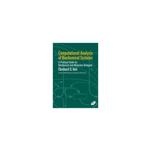 Computational Analysis of Biochemical Systems: A Practical Guide for Biochemists and Molecular Biologists