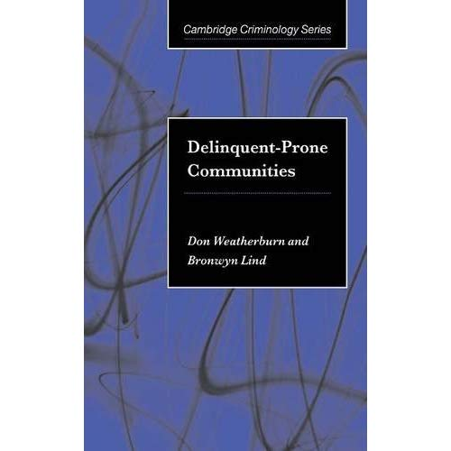 Delinquent-Prone Communities (Cambridge Studies in Criminology)
