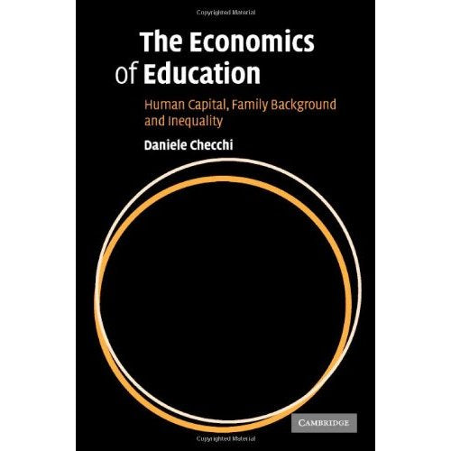 The Economics of Education: Human Capital, Family Background and Inequality