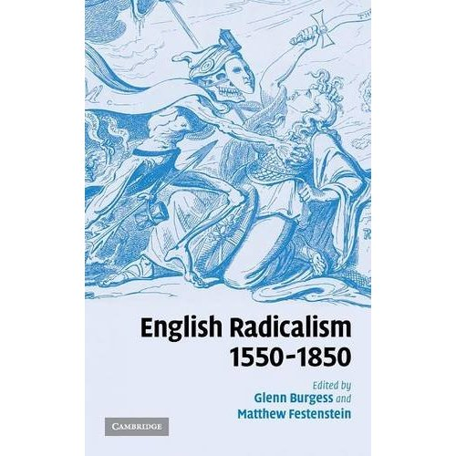 English Radicalism, 1550-1850: Tradition or Fabrication?