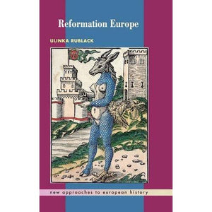 Reformation Europe (New Approaches to European History)