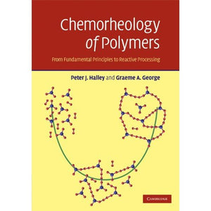 Chemorheology of Polymers: From Fundamental Principles to Reactive Processing