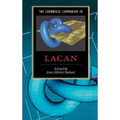 The Cambridge Companion to Lacan (Cambridge Companions to Literature)