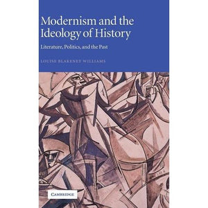 Modernism and the Ideology of History