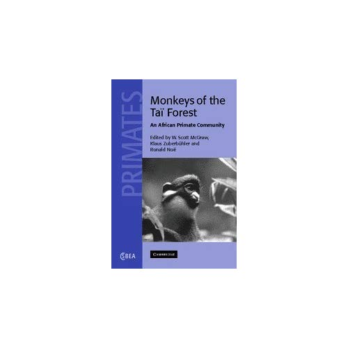 Monkeys of the Tai Forest: An African Primate Community (Cambridge Studies in Biological & Evolutionary Anthropology) (Cambridge Studies in Biological and Evolutionary Anthropology)
