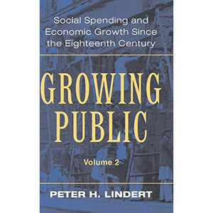 Growing Public: Volume 2, Further Evidence: Social Spending and Economic Growth since the Eighteenth Century: Further Evidence Vol 2