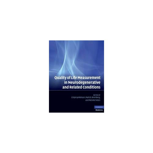 Quality of Life Measurement in Neurodegenerative and Related Conditions (Cambridge Medicine (Hardcover))