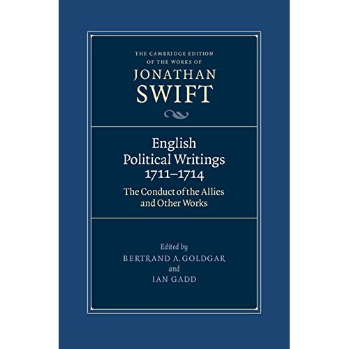 English Political Writings 1711-1714: 'The Conduct of the Allies' and Other Works (The Cambridge Edition of the Works of Jonathan Swift)