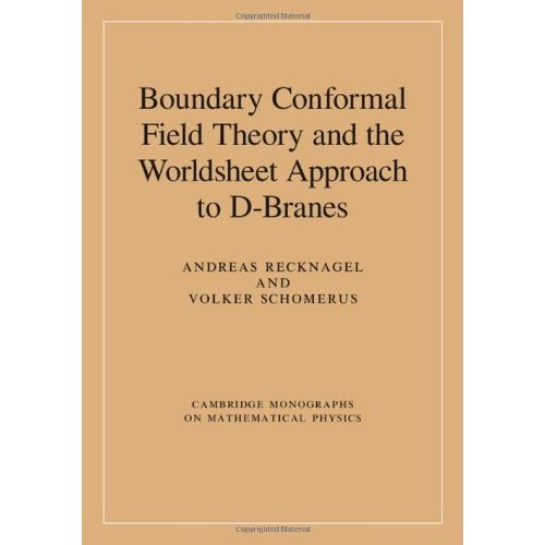 Boundary Conformal Field Theory and the Worldsheet Approach to D-Branes (Cambridge Monographs on Mathematical Physics)