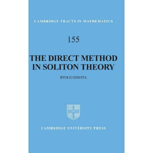 The Direct Method in Soliton Theory (Cambridge Tracts in Mathematics)