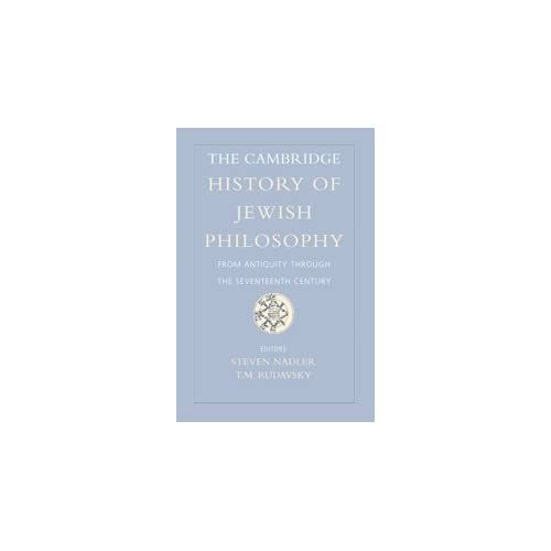The Cambridge History of Jewish Philosophy: From Antiquity through the Seventeenth Century: Volume 1