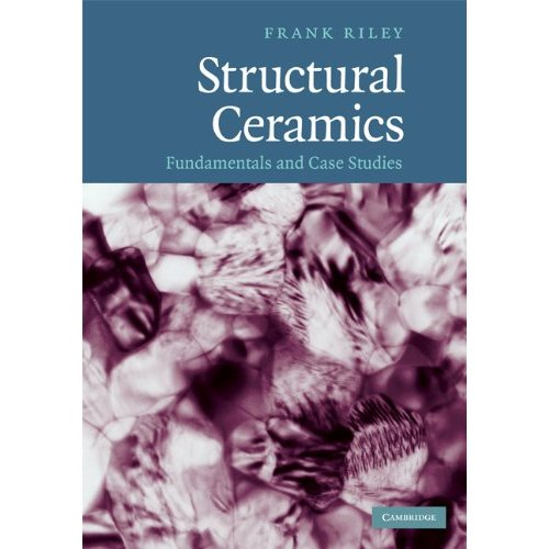 Structural Ceramics: Fundamentals and Case Studies