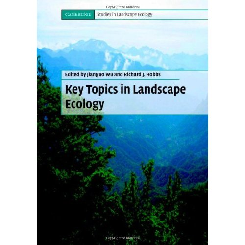 Key Topics in Landscape Ecology: Key Issues in Theory, Methodology, and Applications (Cambridge Studies in Landscape Ecology)