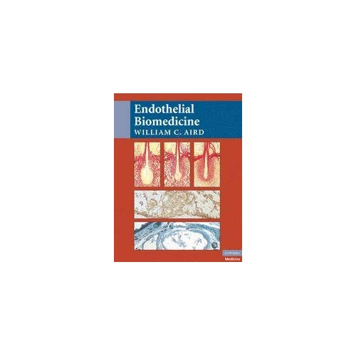 Endothelial Biomedicine: A Comprehensive Reference