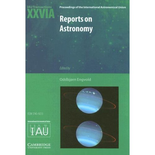 Reports on Astronomy 2003-2005 (IAU XXVIA)