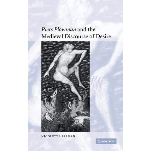 'Piers Plowman' and the Medieval Discourse of Desire (Cambridge Studies in Medieval Literature)