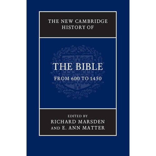 The New Cambridge History of the Bible: From 600 to 1450