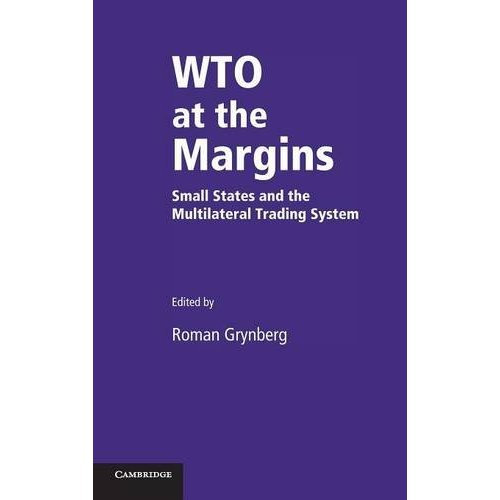 WTO at the Margins: Small States and the Multilateral Trading System